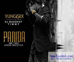 VIDEO: Yung6ix Ft Baddest DJ Timmy – One Take Freestyle (Panda Cover)